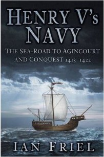 Ian Friel's book - Henry V's Navy